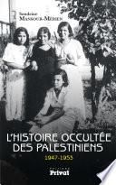 L'Histoire occultée des Palestiniens 1947-1953