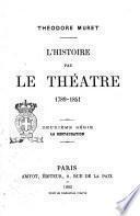 L'histoire par le théâtre 1789-1851 Théodore Muret