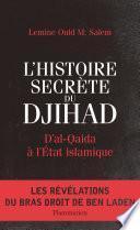L'Histoire secrète du Djihad