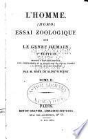 L'homme. (Homo.) Essai zoologique sur le genre humain