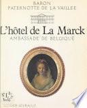 L'Hôtel de La Marck : Ambassade de Belgique