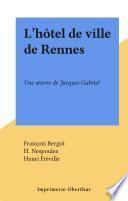 L'hôtel de ville de Rennes