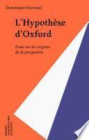 L'Hypothèse d'Oxford