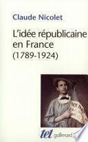 L'Idée républicaine en France - Essai d'histoire critique (1789-1924)