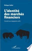 L'identité des marchés financiers