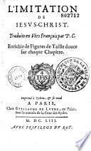 L'Imitation de Jesus-Christ. Traduite en vers françois par P.C. Enrichie de figures de taille douce sur chaque chapitre