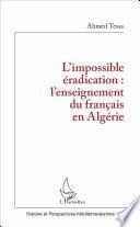 L'impossible éradication : l'enseignement du français en Algérie