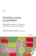 L'incident raciste au quotidien