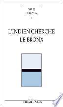 L'Indien cherche le Bronx
