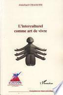 L'interculturel comme art de vivre