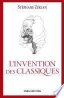 L'Invention des classiques. Le siècle de Louis XIV existe-t-il?