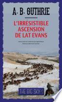 L'Irrésistible Ascension de Lat Evans