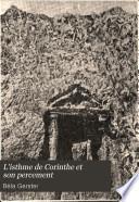 L'Isthme de Corinthe et son percement