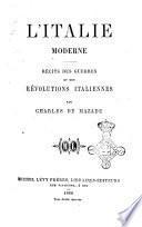 L'Italie moderne récits des guerres et des révolutions italiennes par Charles de Mazade