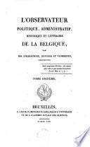 L'observateur politique, administratif, historique et littéraire de la Belgique
