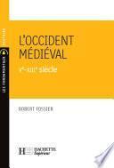 L'Occident médiéval - Ve - XIIIe siècle