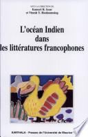 L'océan Indien dans les littératures francophones
