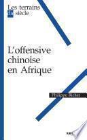 L'offensive chinoise en Afrique