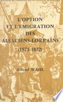 L'option et l'émigration des Alsaciens-Lorrains : 1871-1872