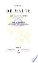 L'Ordre de Malte, ses Grand-Maîtres et ses chevaliers