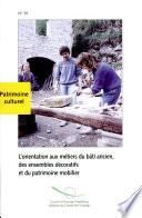 L'orientation aux métiers du bâti ancien, des ensembles décoratifs et du patrimoine mobilier