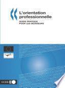 L'orientation professionnelle Guide pratique pour les décideurs