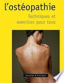 L'ostéopathie - Techniques et exercices pour tous