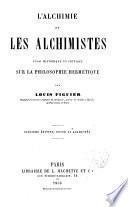 L ́ alchémie et les alchimistes