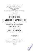 L'œuvre cartographique de Gérhard et de Corneille de Jode