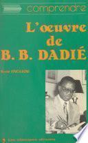 L'Œuvre de Bernard B. Dadié
