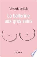 La ballerine aux gros seins