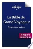 La bible du grand voyageur - Echanges de maisons