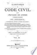 La bibliothèque du Code civil de la Province de Québec (ci-devant Bas-Canada) ou recueil, comprenant entre autre matières