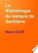 La Bibliothèque du marquis de Santillane