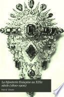 La bijouterie française au XIXe siècle (1800-1900)