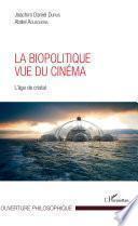 La biopolitique vue du cinéma