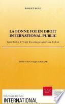 La bonne foi en droit international public