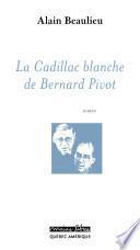 La Cadillac blanche de Bernard Pivot