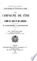 La campagne de 1793: De Valenciennes à Hondtschoote