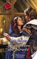 La captive du pirate (Harlequin Les Historiques)
