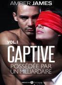 La captive - possédée par un milliardaire, Vol. 1