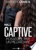 La captive - possédée par un milliardaire, Vol. 2