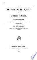 La captivité de François Ier et le traité de Madrid