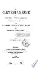 La cartésianisme : ou, la véritable rénovation des sciences, suivi de la théorie de la substance et de celle de l'infini