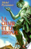 La Chair et le bronze