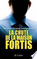 La chute de la maison Fortis