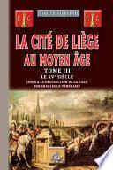 La Cité de Liège au Moyen Âge (Tome 3)
