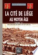La Cité de Liège au Moyen Âge (Tome Ier)