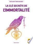 La Clé secrète de l'immortalité