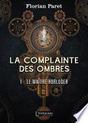 La complainte des Ombres – tome 1 : Le maître horloger